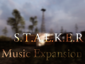 S.T.A.L.K.E.R Music Expansion