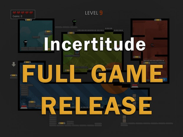 Incertitude: FULL GAME RELEASE (v1.1)