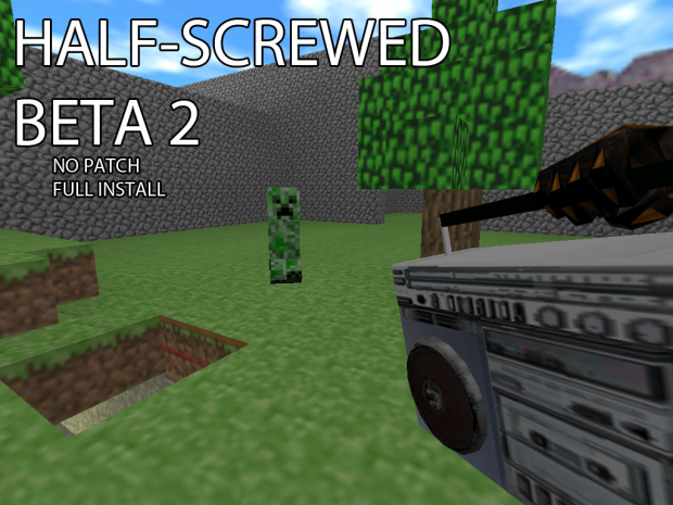 Half-Screwed Open Beta 2