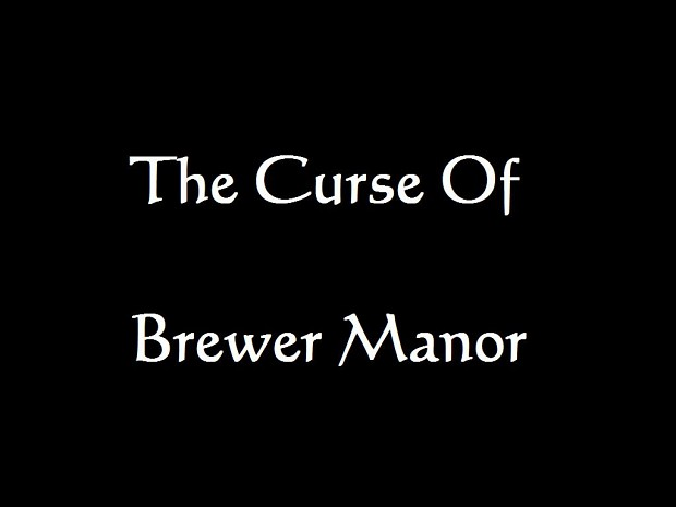 The Curse Of Brewer Manor 1.1