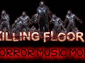 Killing Floor Horror Music Mod FIX