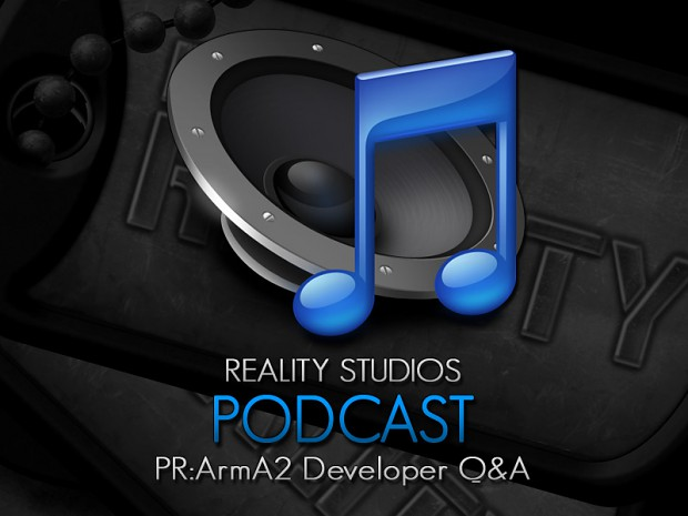 Reality Studios - Podcast #1 - PR:ArmA2 Dev Q&A