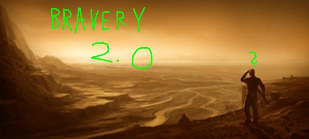 Bravery v2.0