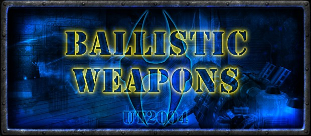 Ballistic Weapons: v2.5 Complete