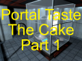 Portal Taste The Cake Part 1