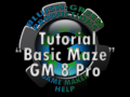 "Tutorial ""Basic Maze"" GM 8 Pro v1"