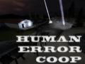 Human Error Coop - Beta 1.0.6 Patch