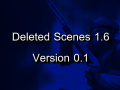 Deleted Scenes to 1.6 Version 0.1