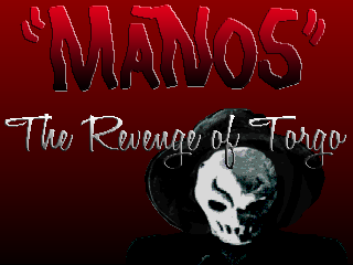 """MANOS"" The Revenge of Torgo"