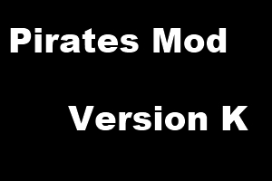 Pirates Mod Version K