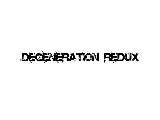 Degeneration Redux V1.0 - By VVC clan