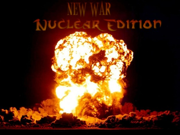 The New War Alpha: Nuclear Edition (0.1)