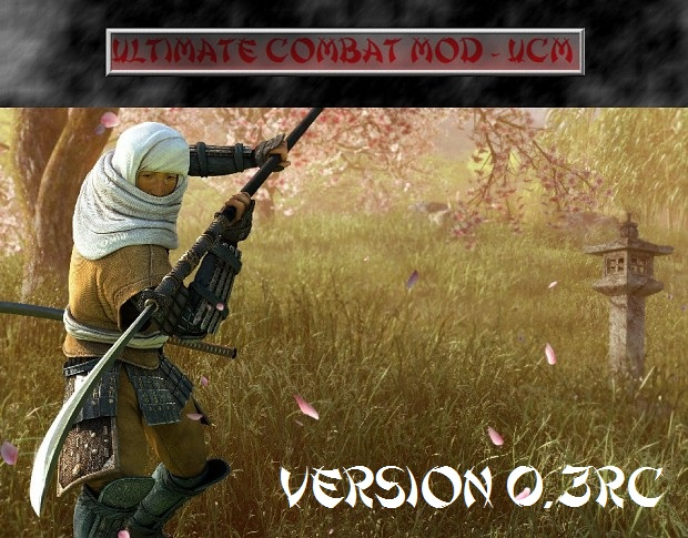 Ultimate Combat Mod - UCM 0.3RC