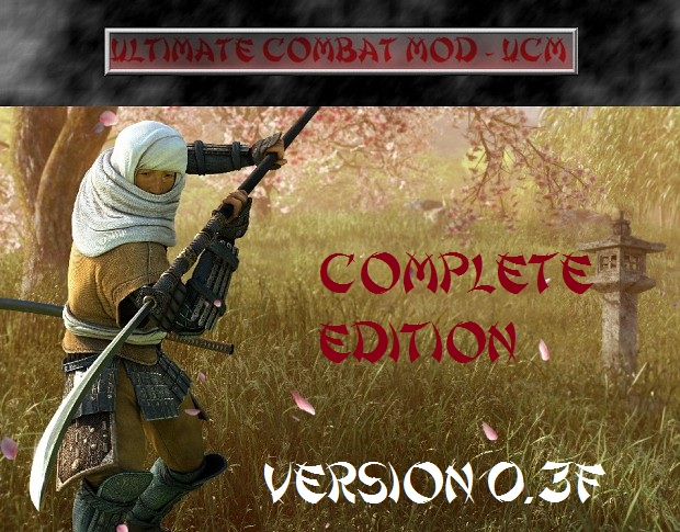Ultimate Combat Mod - UCM Complete Edition 0.3F