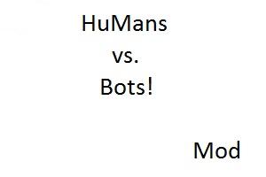 HuMans vs Bots!