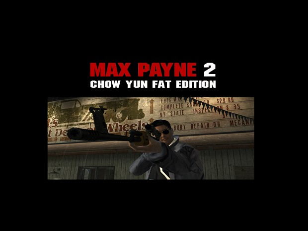 Max Payne 2: Chow Yun Fat Edition