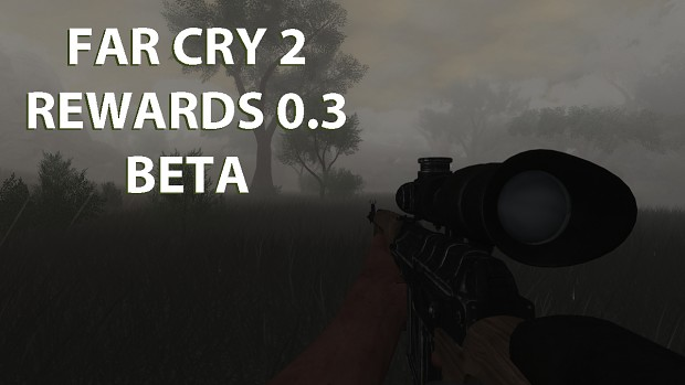 Far Cry 2 Rewards 0.3 Beta