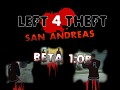 Left 4 Theft: San Andreas Beta 1.0b