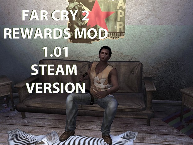 Far Cry 2 Rewards Mod 1.01 STEAM ONLY