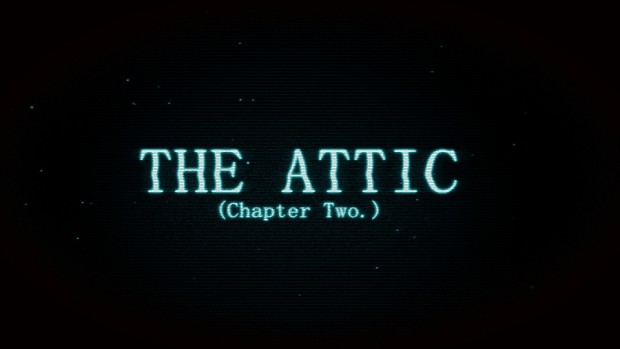 The Attic: Chapter Two - Version 1.2