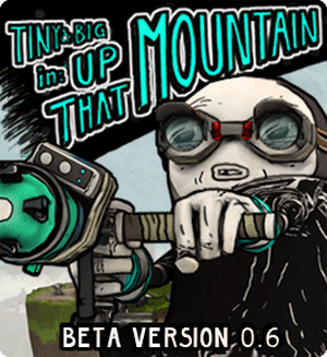 Tiny & Big - Up that Mountain (Windows)