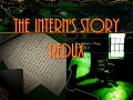 The Intern's Story (Redux)