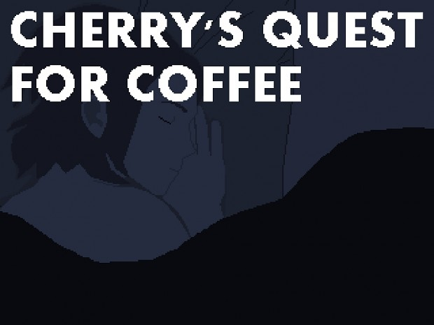 Cherry's Quest for Coffee