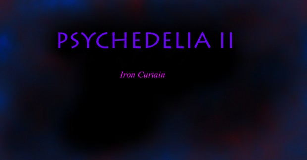 Psychedelia II: Iron curtain