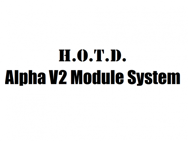 H.O.T.D. Alpha V2 Module System (Older Version)