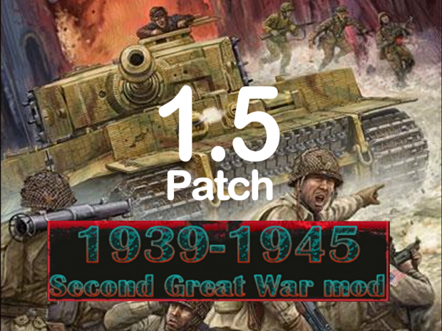 1939-1945 Second Great War mod PATCH 1.5