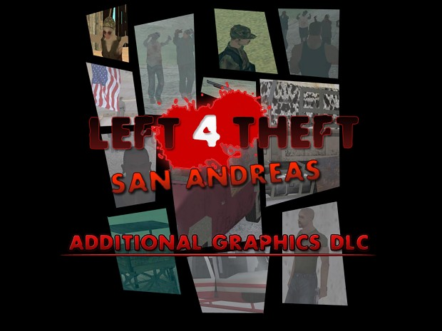 Left 4 Theft Additional Graphics DLC