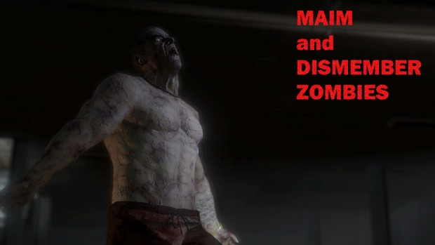 MAIM and DISMEMBER ZOMBIES