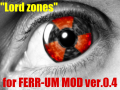 """Lord zones"" for FERR-UM MOD ver.0.4"