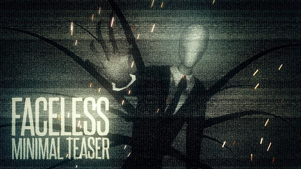 Faceless Minimal Teaser