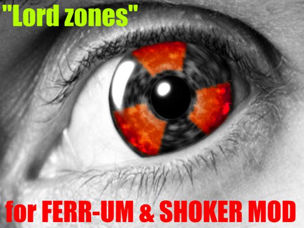 """""""Lord zones"""" for FERR-UM & SHOKER MOD"""