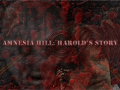 THE OLD AMNESIA HILL HAROLD'S STORY