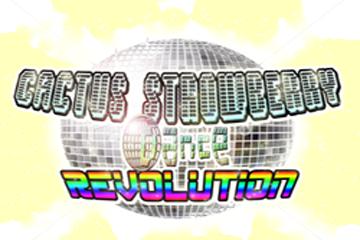 Cactus Strowberry Dance Revolution 1.0