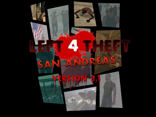 Left 4 Theft: San Andreas Version 3.1