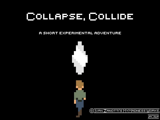 Collapse, Collide - A Short Experimental Adventure