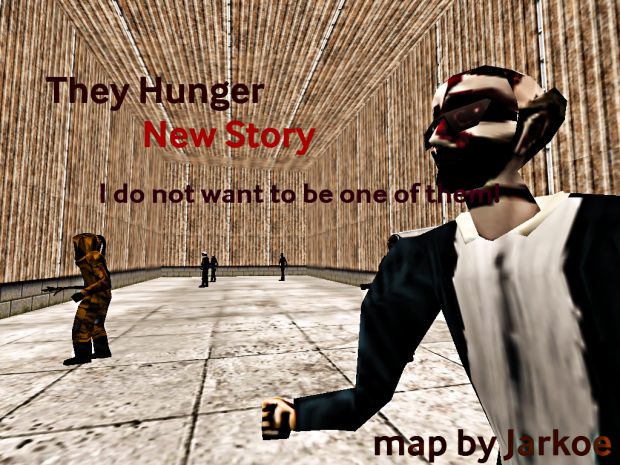 They Hunger : I do not want to be one of them!