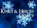 Kings & Heroes: Legacy
