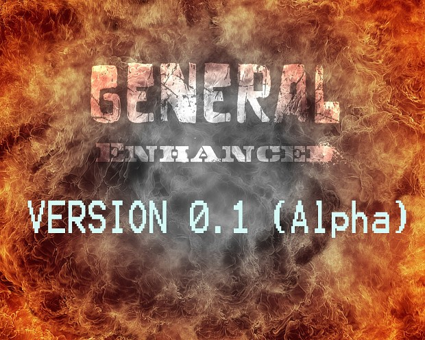 General Enhanced version 0.1 Alpha