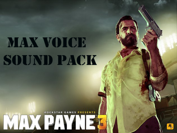 Max Payne 3 Sounds- Max Voice Clips