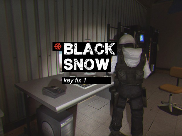 BLACK SNOW Key Fix 1