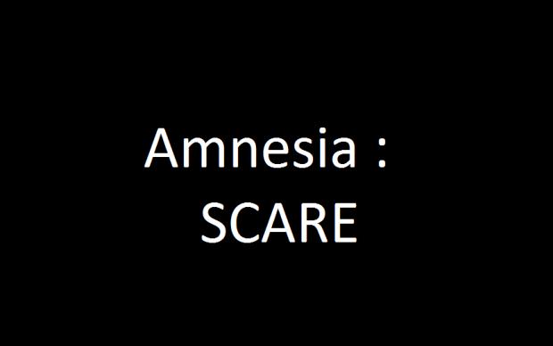 Amnesia : Scare