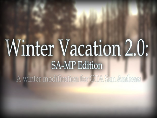 Winter Vacation 2.0: SA-MP Edition [origin. build]