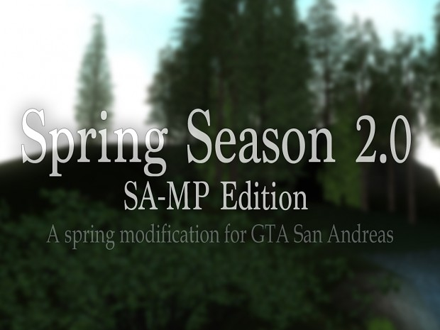 Spring Season 2.0: SA-MP Edition