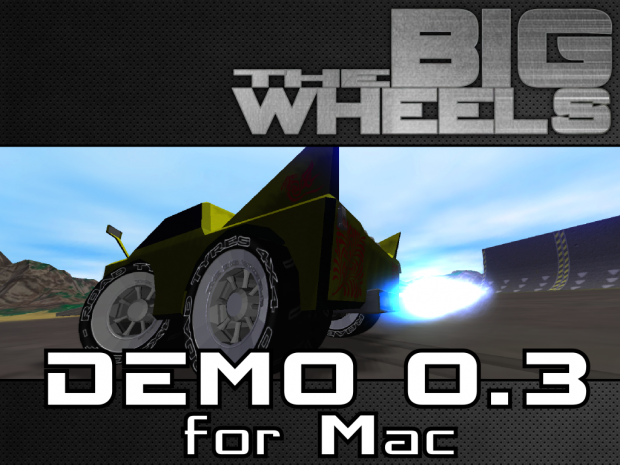 the Big Wheels (Mac Demo)