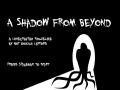 A Shadow From Beyond - Mac