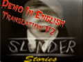 Slender Stories Demo Eng (Translation V.2 - Win)